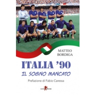 Italia '90 il sogno mancato