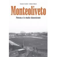 Monteoliveto- Pistoia e lo stadio dimenticato
