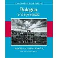 Bologna e il suo stadio