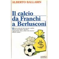 Il calcio da Franchi a Berlusconi