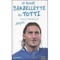 Le nuove barzellette di Totti