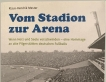 Vom Stadion zur Arena