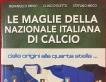 Le maglie della Nazionale italiana di calcio